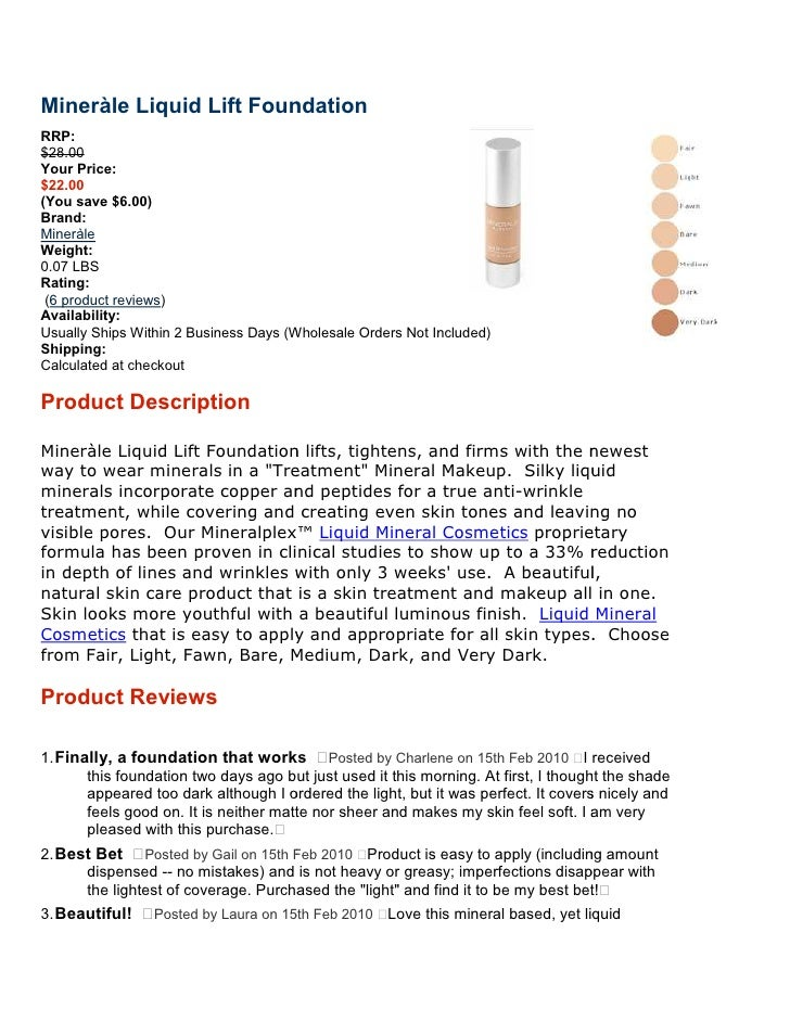 Mineràle Liquid Lift Foundation RRP: $28.00 Your Price: $22.00 (You save $6.00) Brand: Mineràle Weight: 0.07 LBS Rating:  ...