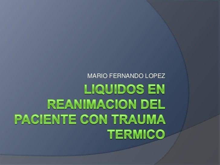 Liquidos en reanimacion del paciente con trauma  termico