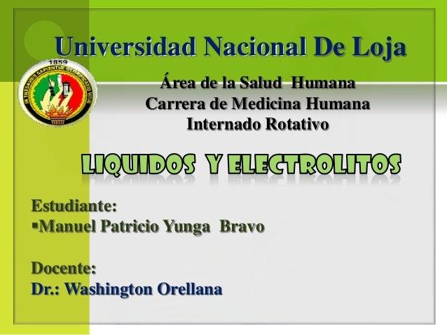 Área de la Salud Humana Carrera de Medicina Humana Internado Rotativo Universidad Nacional De Loja Estudiante: Manuel Pat...