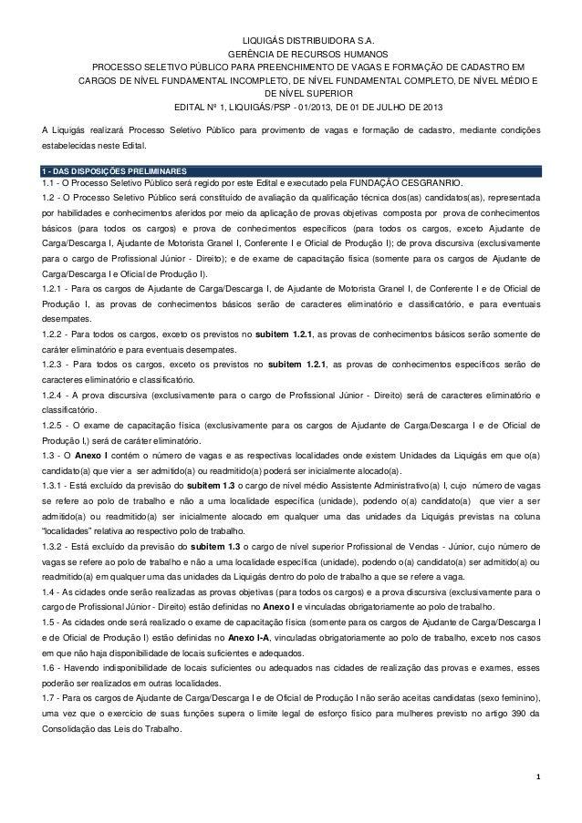 1 LIQUIGÁS DISTRIBUIDORA S.A. GERÊNCIA DE RECURSOS HUMANOS PROCESSO SELETIVO PÚBLICO PARA PREENCHIMENTO DE VAGAS E FORMAÇÃ...