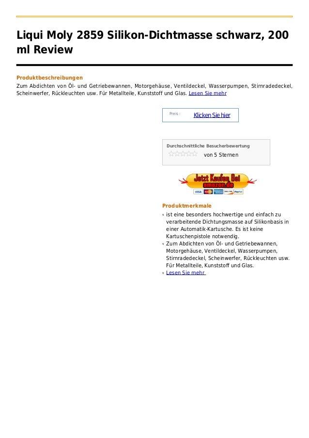 Liqui Moly 2859 Silikon-Dichtmasse schwarz, 200ml ReviewProduktbeschreibungenZum Abdichten von Öl- und Getriebewannen, Mot...