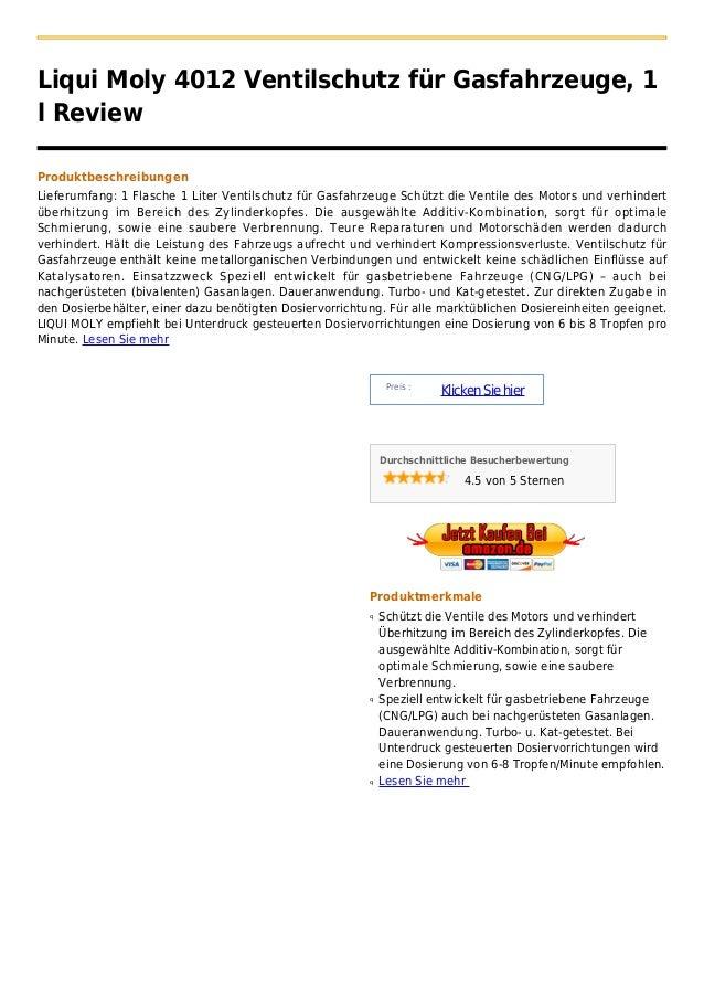 Liqui Moly 4012 Ventilschutz für Gasfahrzeuge, 1l ReviewProduktbeschreibungenLieferumfang: 1 Flasche 1 Liter Ventilschutz ...