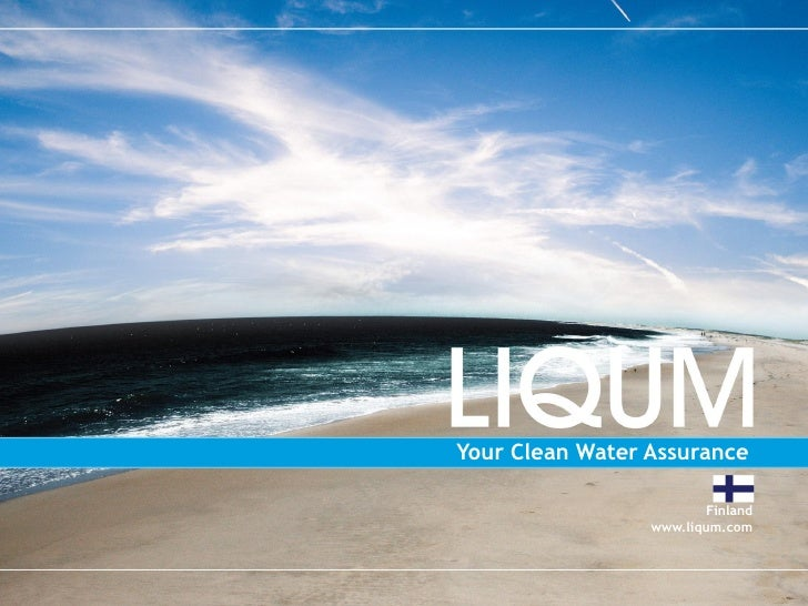 Proprietary information of Liqum.                    Any unauthorized use prohibited.    Your Clean Water Assurance       ...
