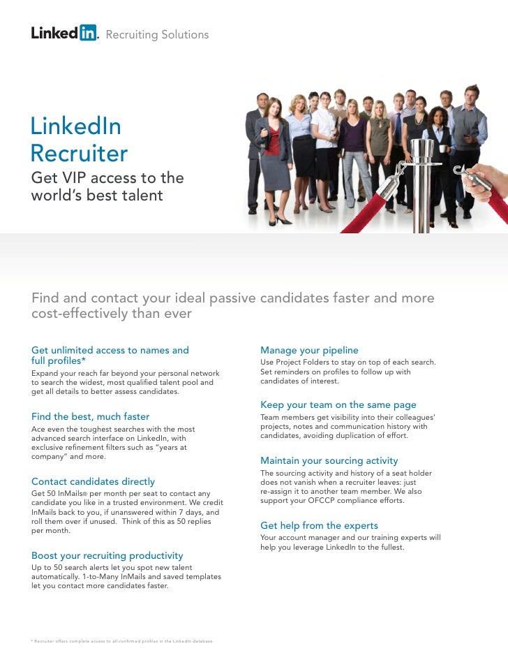 Recruiting SolutionsLinkedInRecruiterGet VIP access to theworld's best talentFind and contact your ideal passive candidate...