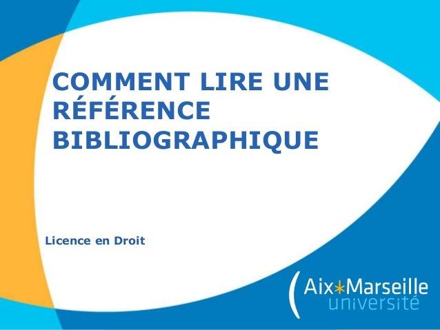 COMMENT LIRE UNE RÉFÉRENCE BIBLIOGRAPHIQUE Licence en Droit