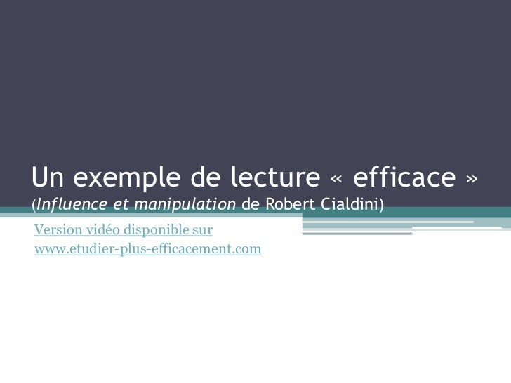 Un exemple de lecture « efficace »(Influence et manipulation de Robert Cialdini)Version vidéo disponible surwww.etudier-pl...