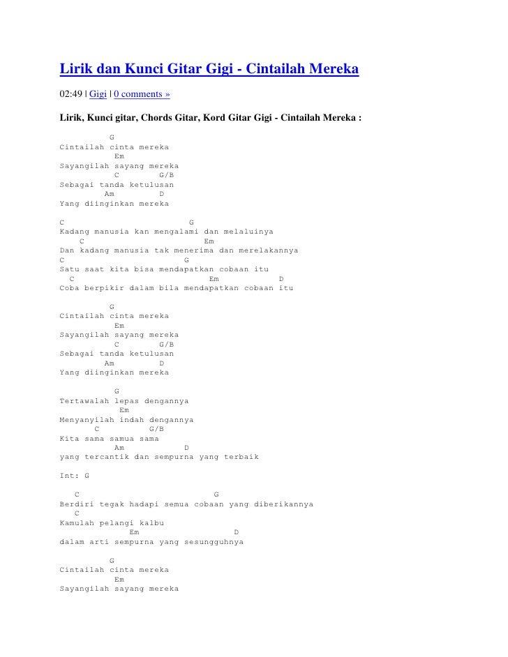 Lirik dan Kunci Gitar Gigi - Cintailah Mereka02:49 | Gigi | 0 comments »Lirik, Kunci gitar, Chords Gitar, Kord Gitar Gigi ...
