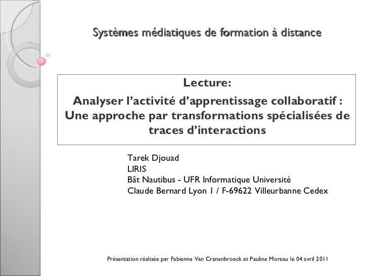 Systèmes médiatiques de formation à distance Lecture: Analyser l'activité d'apprentissage collaboratif : Une approche par ...