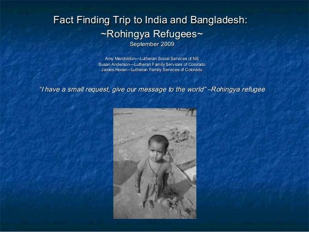 Fact Finding Trip to India and Bangladesh:Fact Finding Trip to India and Bangladesh: ~Rohingya Refugees~~Rohingya Refugees...