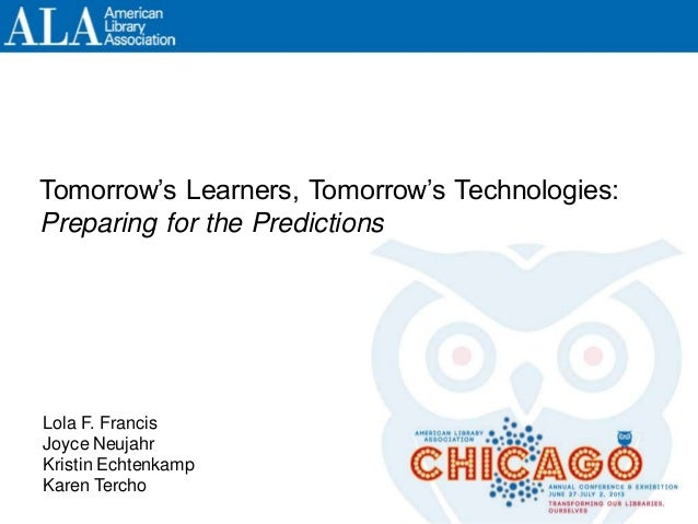 Tomorrow's Learners, Tomorrow's Technologies: Preparing for the Predictions