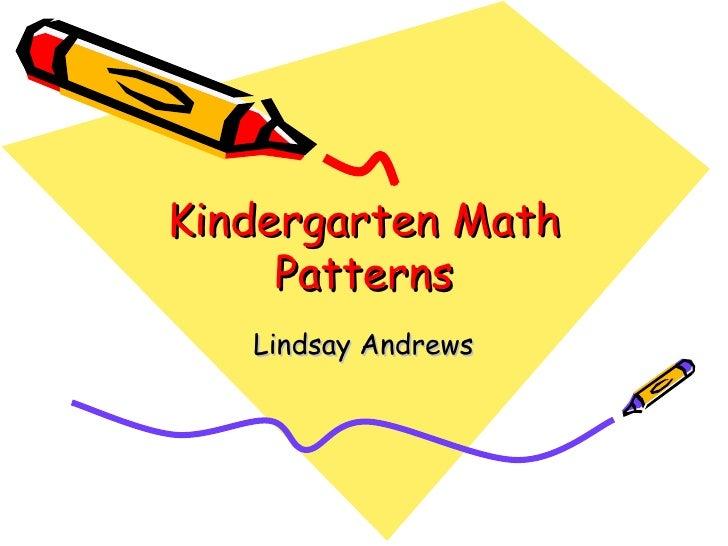 Kindergarten Math Patterns Lindsay Andrews