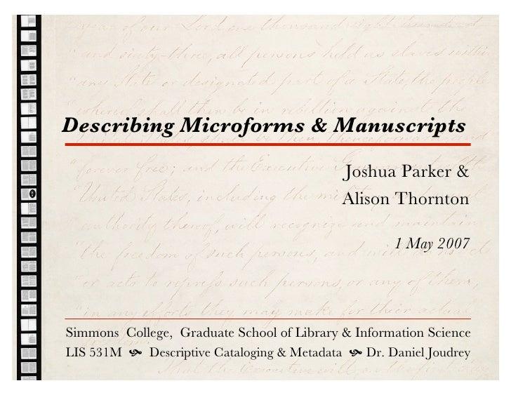 Describing Microforms & Manuscripts                                              Joshua Parker &                          ...