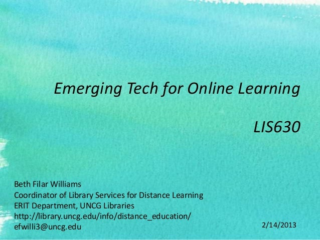 Emerging Tech for Online Learning                                                        LIS630Beth Filar WilliamsCoordina...