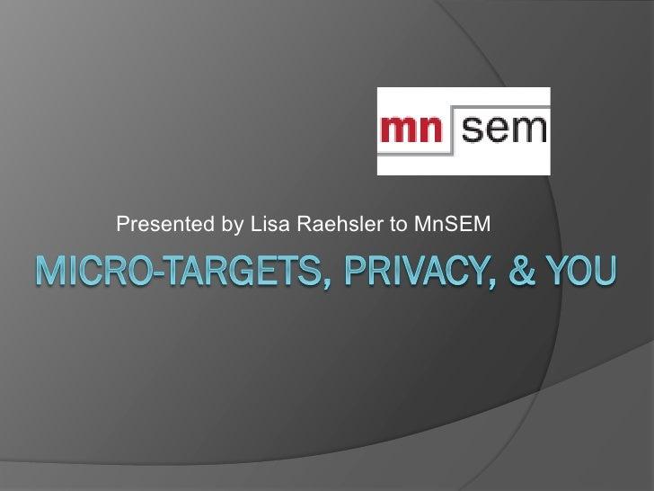 Micro-Targets, Privacy, and You- Lisa Raehsler- MnSEM