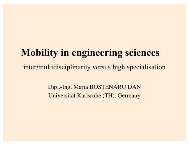 inter/multidisciplinarity versus high specialisation Dipl.-Ing. Maria BOSTENARU DAN Universität Karlsruhe (TH), Germany
