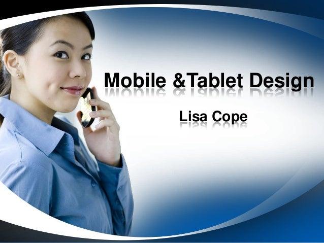 Mobile &Tablet Design Lisa Cope