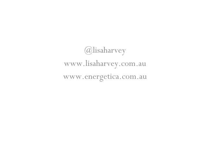 @lisaharvey www.lisaharvey.com.au www.energetica.com.au