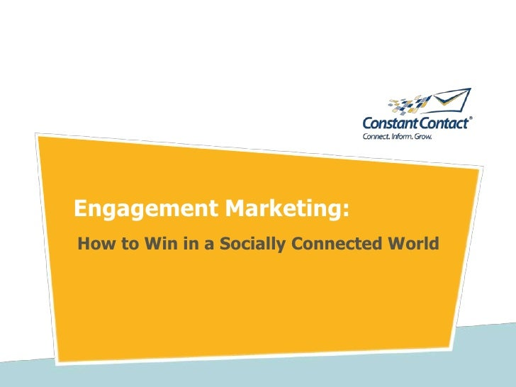 Engagement Marketing:How to Win in a Socially Connected World