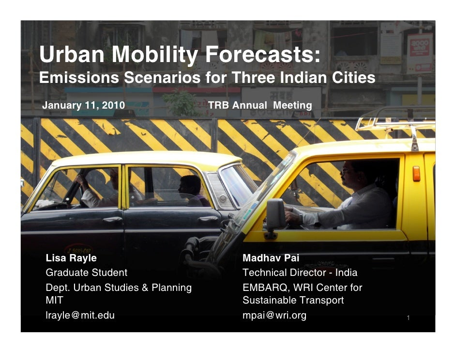 Urban Mobility Forecasts: Emissions Scenarios for Three Indian Cities January 11, 2010                 TRB Annual Meeting ...