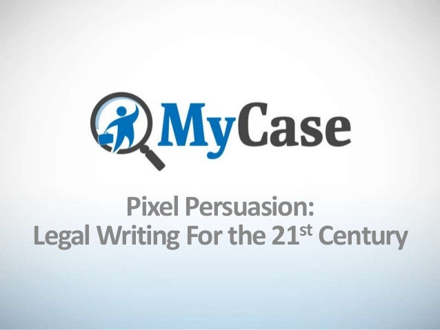 Pixel Persuasion: Legal Writing For the 21st Century