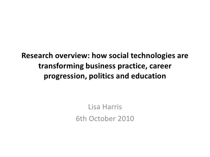 Research overview: how social technologies are transforming business practice, career progression, politics and education ...