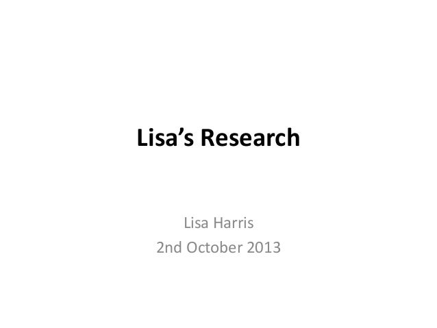 Lisa's Research Lisa Harris 2nd October 2013