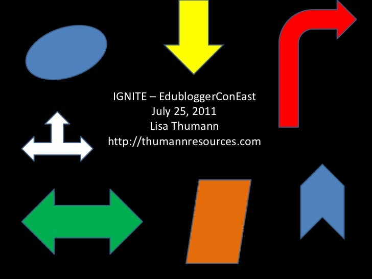IGNITE – EdubloggerConEast<br />July 25, 2011<br />Lisa Thumann<br />http://thumannresources.com<br />