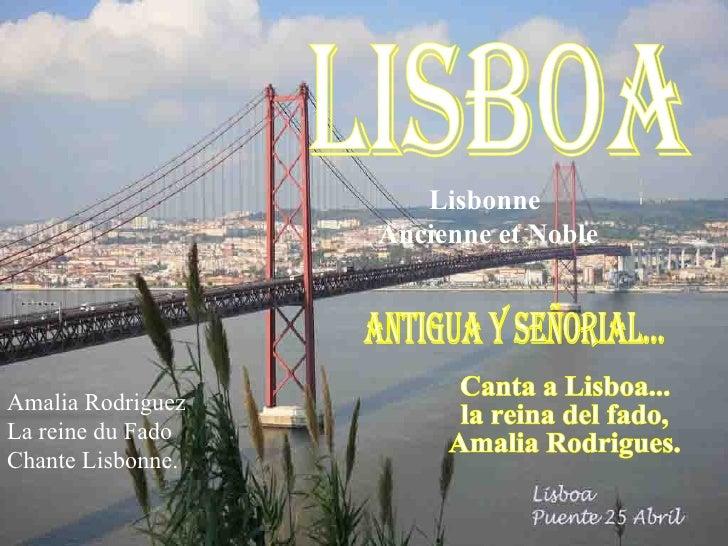 Lisbonne  Ancienne et Noble LISBOA antigua y señorial... Canta a Lisboa... la reina del fado, Amalia Rodrigues. Amalia Rod...