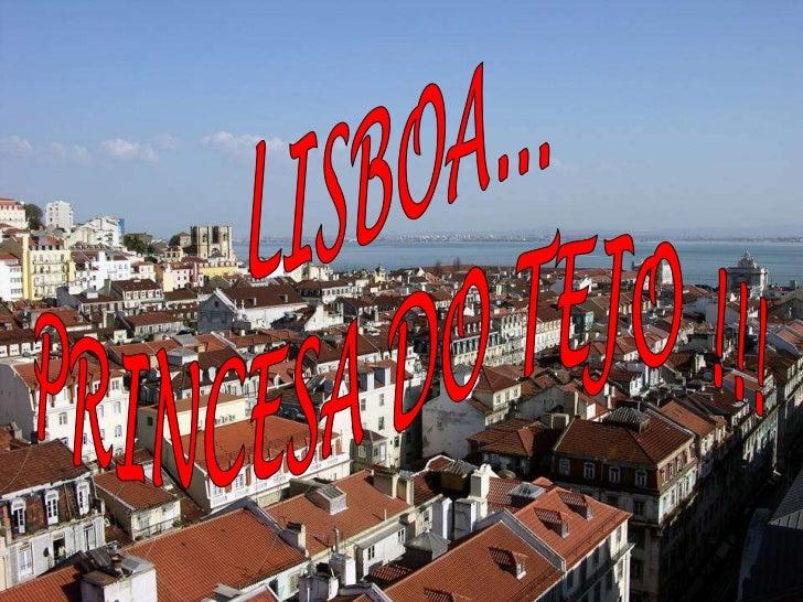 Lisboa, a Cidade das Sete Colinas,               Capital de Portugal .Com o seu Castelo, de onde se obtém uma magnifica   ...