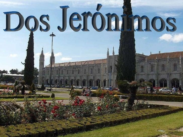 Lisboa 3, Dos Jeronimos 1