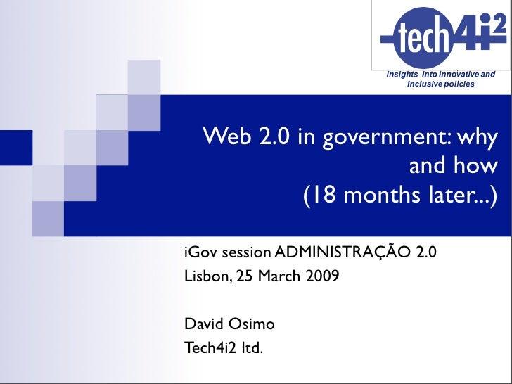 Web 2.0 in government: why                     and how            (18 months later...)  iGov session ADMINISTRAÇÃO 2.0 Lis...