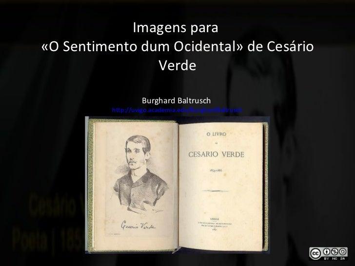 Imagens para  «O Sentimento dum Ocidental» de Cesário Verde Burghard Baltrusch  http://uvigo.academia.edu/BurghardBaltrusch