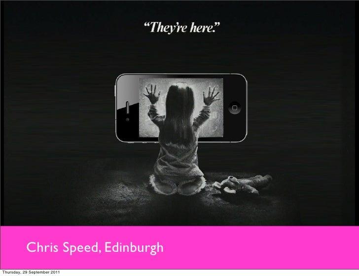 Chris Speed, EdinburghThursday, 29 September 2011