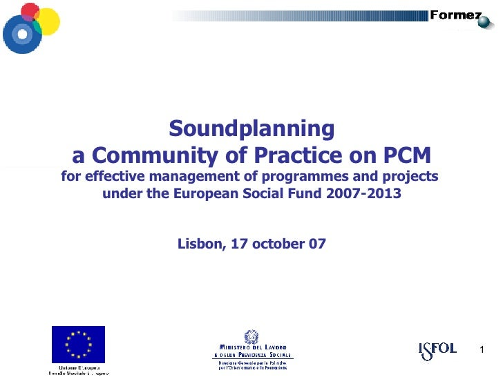 Soundplanning a Community of Practice on PCM for effective management of programmes and projects  under the European Socia...