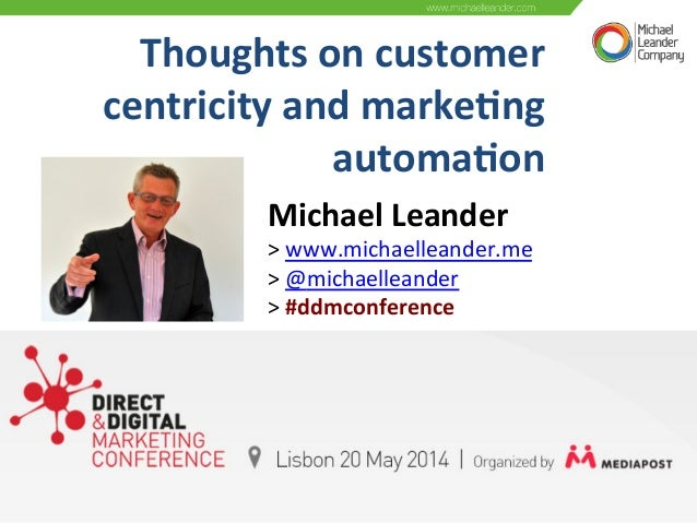 Thoughts  on  customer     centricity  and  marke3ng   automa3on     Michael  Leander     >  www...