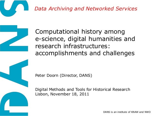 Data Archiving and Networked Services Computational history among e-science, digital humanities and research infrastructur...