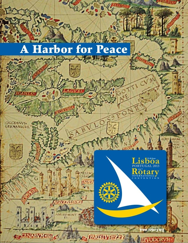 Register online: www.riconvention.org    |  iwww.rotary.orgA Harbor for Peace