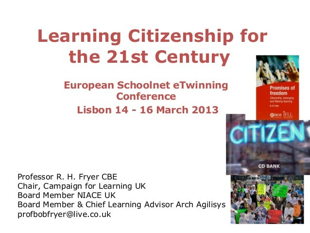 Learning Citizenship for       the 21st Century           European Schoolnet eTwinning                    Conference      ...