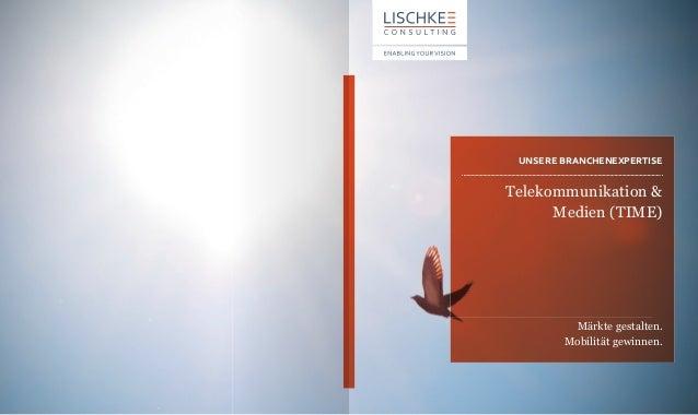 ������ �����������������Telekommunikation &      Medien (TIME)         Märkte gestalten.        Mobilität gewinnen.