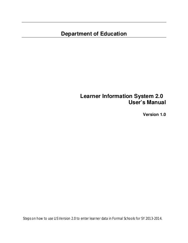 Department of Education Learner Information System 2.0 User's Manual Version 1.0 Steps on how to use LIS Version 2.0 to en...