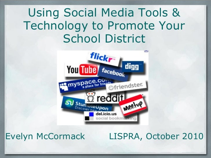 Evelyn McCormack    LISPRA, October 2010 Using Social Media Tools & Technology to Promote Your School District