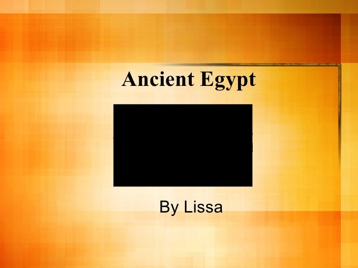 Ancient Egypt By Lissa