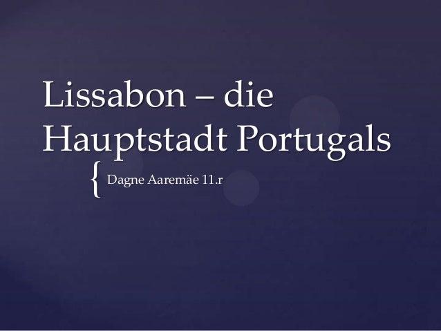Lissabon – die Hauptstadt Portugals  {  Dagne Aaremäe 11.r