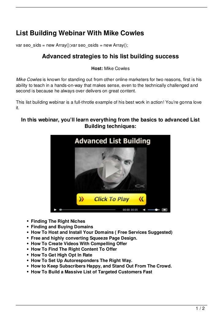 List Building Webinar With Mike Cowlesvar seo_sids = new Array();var seo_osids = new Array();             Advanced strateg...