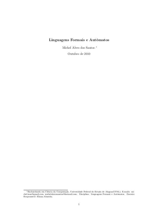 Linguagens Formais e Autômatos Michel Alves dos Santos ∗ Outubro de 2010 ∗Bacharelando em Ciência da Computação, Universid...