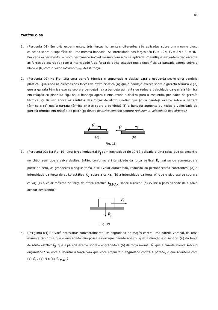 08CAPÍTULO 061.   (Pergunta 01) Em três experimentos, três forças horizontais diferentes são aplicadas sobre um mesmo bloc...