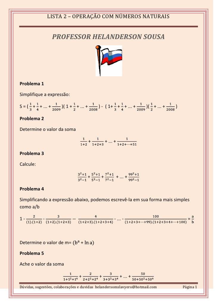 PROFESSOR HELANDERSON SOUSA<br />Problema 1<br />Simplifique a expressão:<br />S = ( 13 + 14 + ... + 12009 )( 1 + 12 + ......
