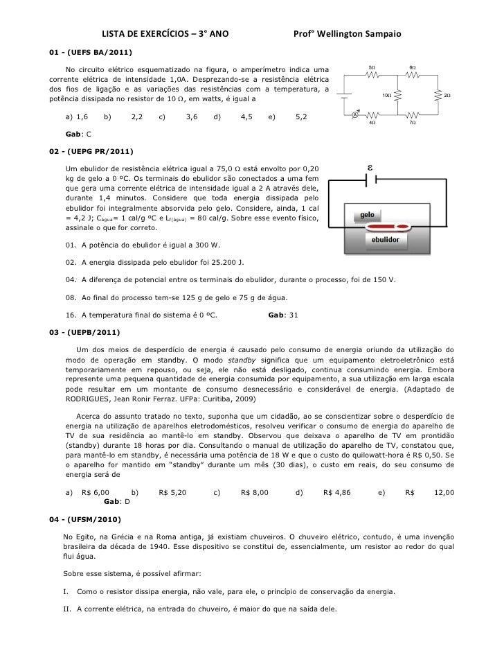 LISTA DE EXERCÍCIOS – 3° ANO                           Prof° Wellington Sampaio01 - (UEFS BA/2011)     No circuito elétric...