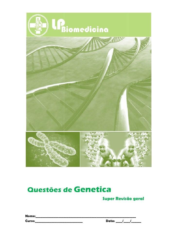 Questões de Genetica                                              Super Revisão geralNome:________________________________...