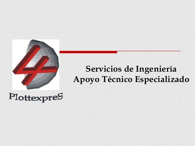Servicios de IngenieríaApoyo Técnico Especializado